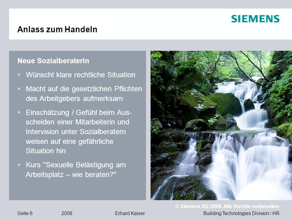 Building Technologies Division / HR © Siemens AG 2008. Alle Rechte vorbehalten 2008Erhard KaiserSeite 6 Anlass zum Handeln Neue Sozialberaterin  Wüns