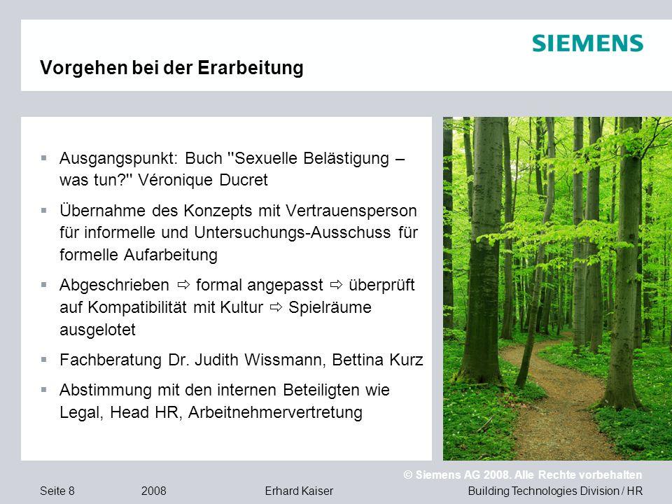 Building Technologies Division / HR © Siemens AG 2008. Alle Rechte vorbehalten 2008Erhard KaiserSeite 8 Vorgehen bei der Erarbeitung  Ausgangspunkt: