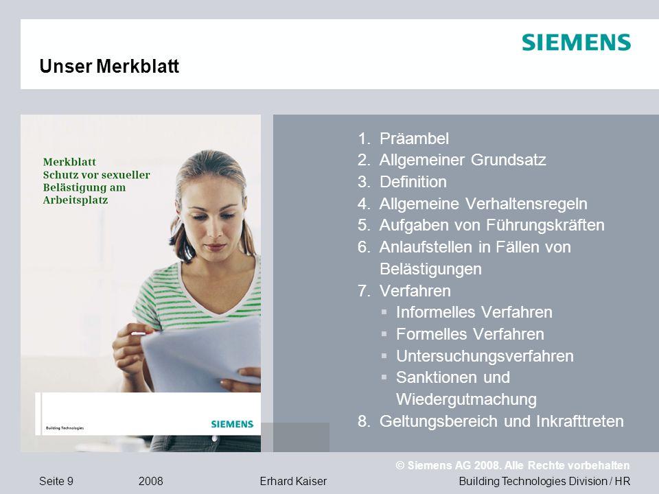 Building Technologies Division / HR © Siemens AG 2008. Alle Rechte vorbehalten 2008Erhard KaiserSeite 9 Unser Merkblatt 1.Präambel 2.Allgemeiner Grund
