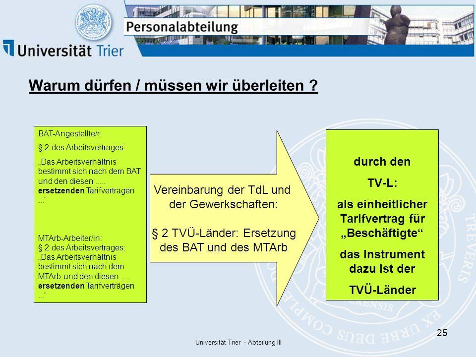 Universität Trier - Abteilung III 25 Warum dürfen / müssen wir überleiten .