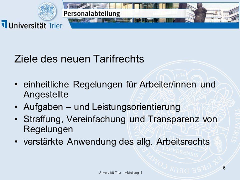Universität Trier - Abteilung III 27 Schritt 1: Die Zuordnung zu einer neuen Entgeltgruppe Feststellung der am 31.10.2006 gültigen tariflichen Eingruppierung bzw.