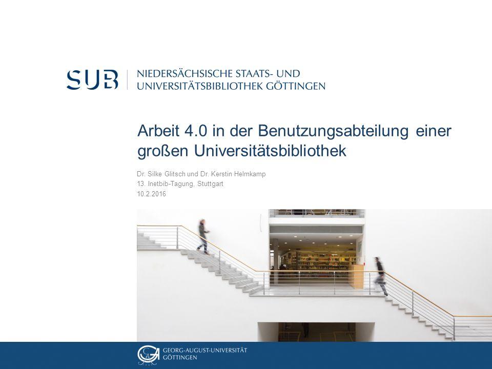 Arbeit 4.0 in der Benutzungsabteilung einer großen Universitätsbibliothek Dr.