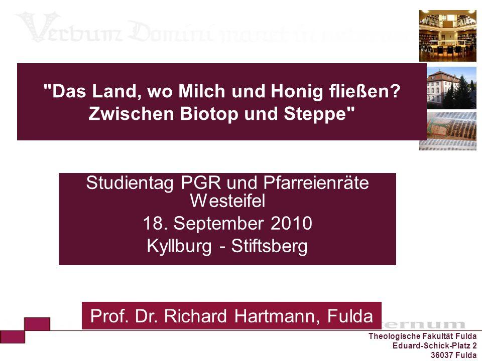 Theologische Fakultät Fulda Eduard-Schick-Platz 2 36037 Fulda Das Land, wo Milch und Honig fließen.