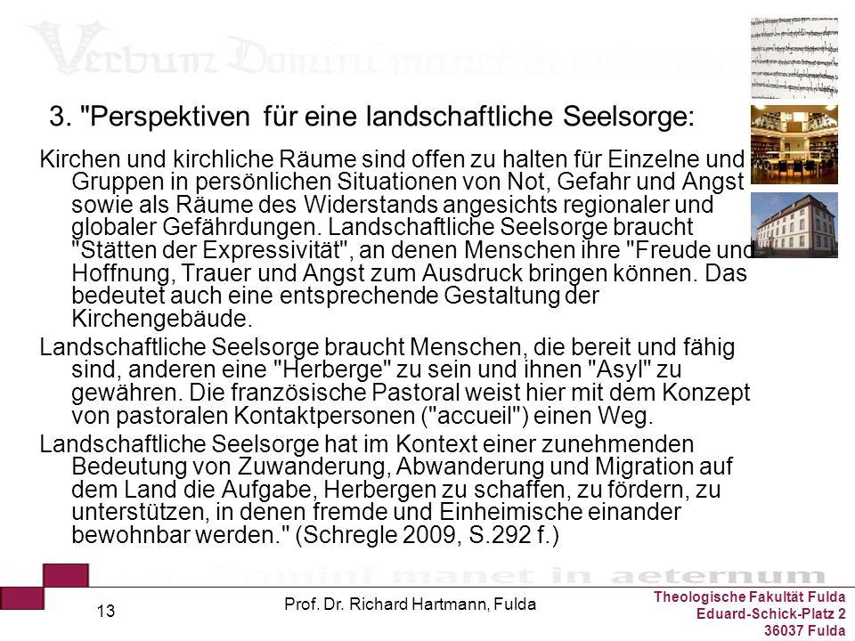 Theologische Fakultät Fulda Eduard-Schick-Platz 2 36037 Fulda Prof. Dr. Richard Hartmann, Fulda 13 3.