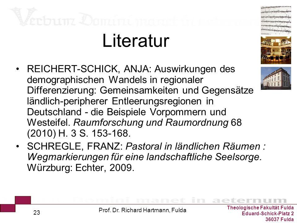 Theologische Fakultät Fulda Eduard-Schick-Platz 2 36037 Fulda Prof. Dr. Richard Hartmann, Fulda 23 Literatur REICHERT-SCHICK, ANJA: Auswirkungen des d