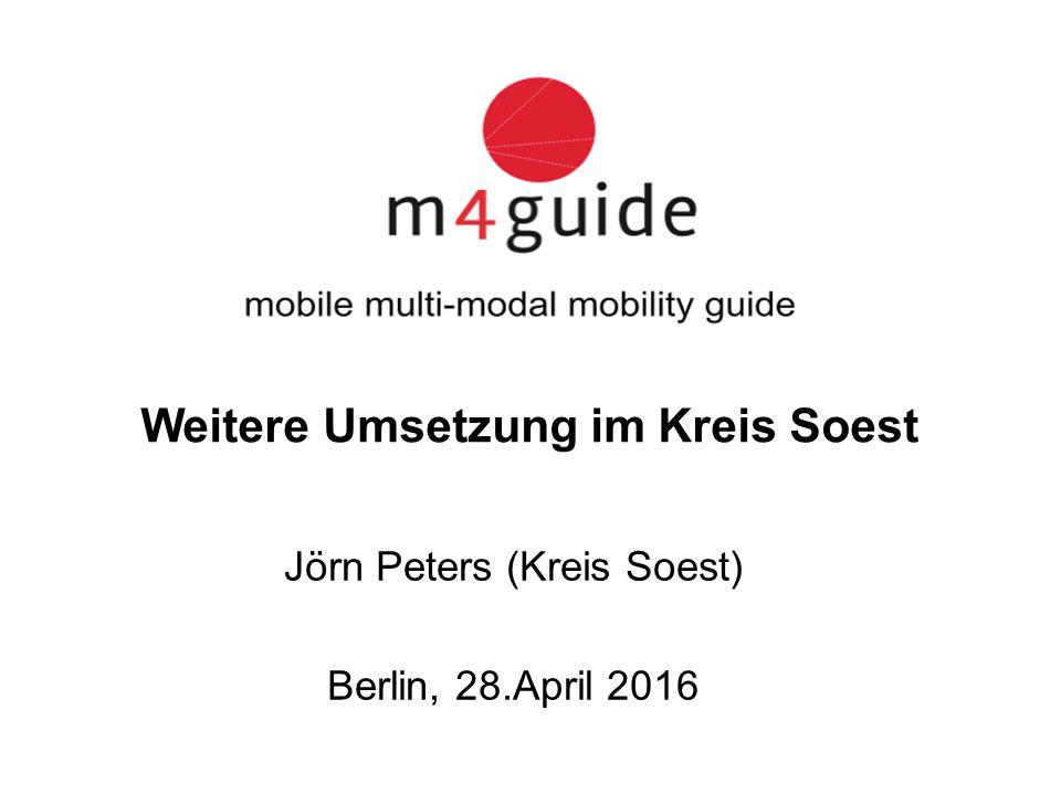 Weitere Umsetzung im Kreis Soest Jörn Peters (Kreis Soest) Berlin, 28.April 2016