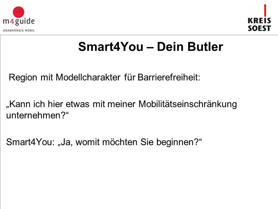 """Smart4You – Dein Butler Region mit Modellcharakter für Barrierefreiheit: """"Kann ich hier etwas mit meiner Mobilitätseinschränkung unternehmen? Smart4You: """"Ja, womit möchten Sie beginnen?"""