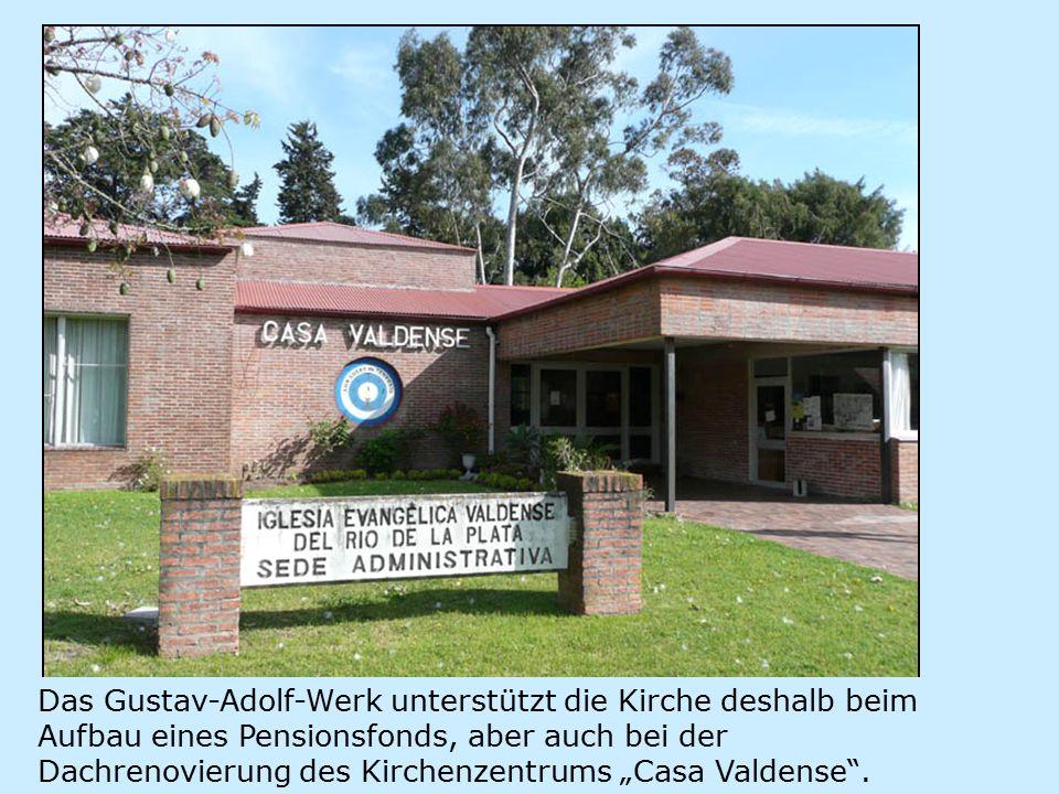 """Das Gustav-Adolf-Werk unterstützt die Kirche deshalb beim Aufbau eines Pensionsfonds, aber auch bei der Dachrenovierung des Kirchenzentrums """"Casa Valdense ."""