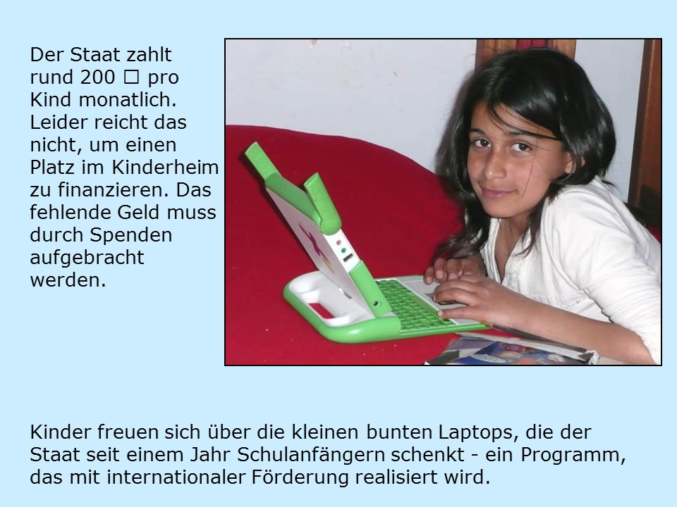Der Staat zahlt rund 200 € pro Kind monatlich.