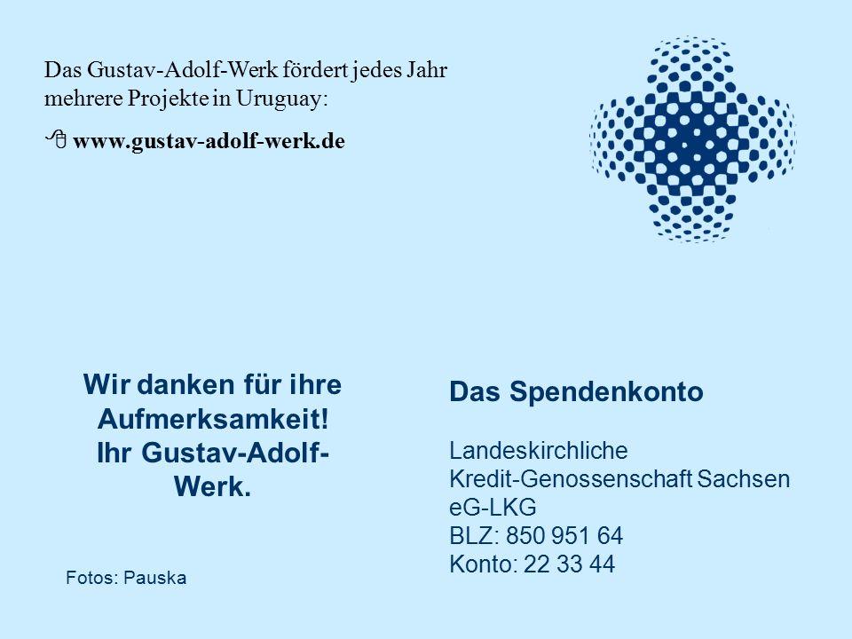 Wir danken für ihre Aufmerksamkeit. Ihr Gustav-Adolf- Werk.