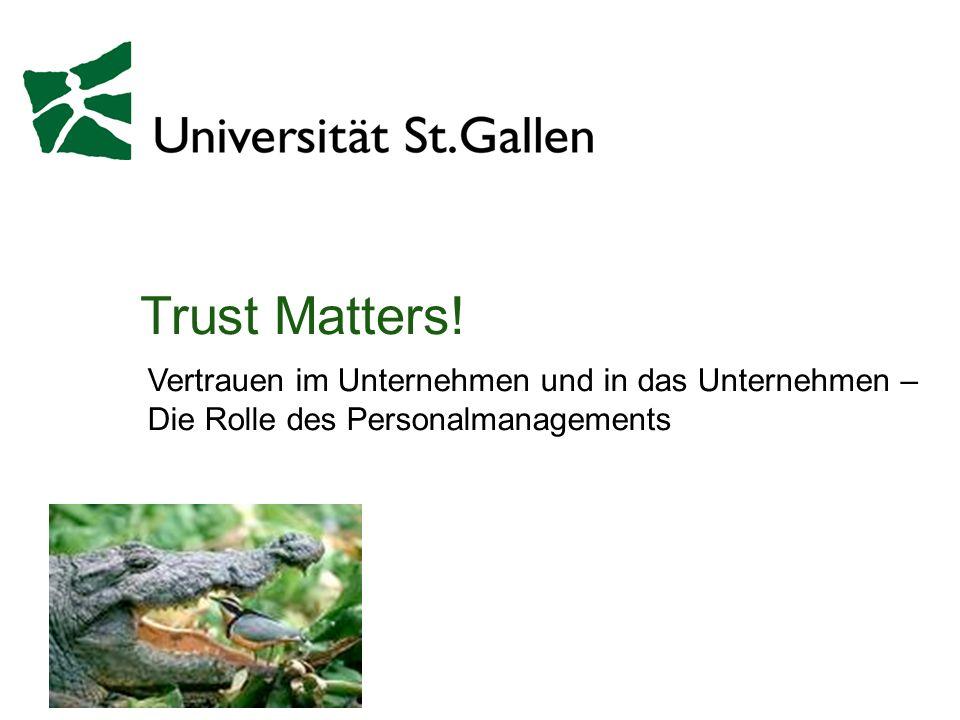Trust Matters! Vertrauen im Unternehmen und in das Unternehmen – Die Rolle des Personalmanagements