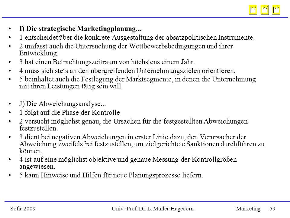 Sofia 2009Marketing 59Univ.-Prof.Dr. L. Müller-Hagedorn I) Die strategische Marketingplanung...