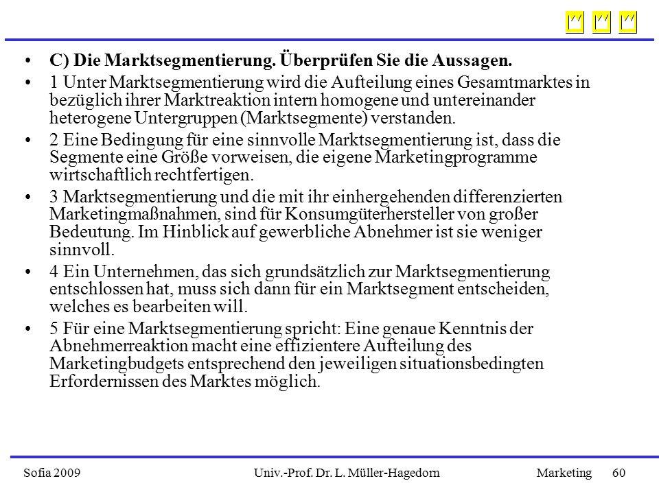 Sofia 2009Marketing 60Univ.-Prof.Dr. L. Müller-Hagedorn C) Die Marktsegmentierung.