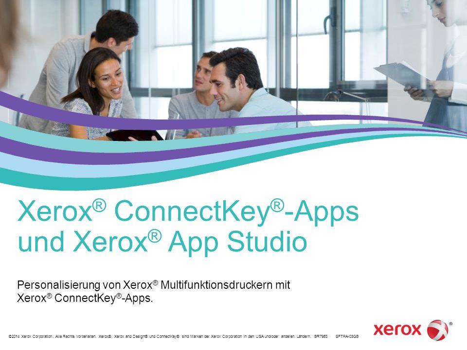 ©2014 Xerox Corporation. Alle Rechte vorbehalten. Xerox®, Xerox and Design® und ConnectKey® sind Marken der Xerox Corporation in den USA und/oder ande