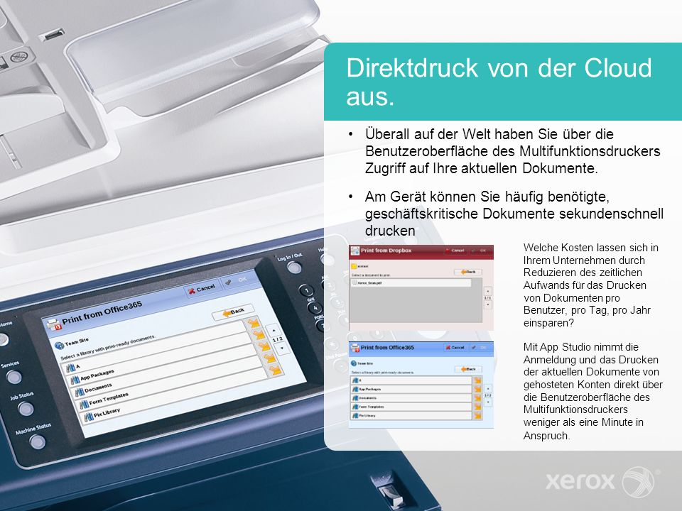Direktdruck von der Cloud aus. Überall auf der Welt haben Sie über die Benutzeroberfläche des Multifunktionsdruckers Zugriff auf Ihre aktuellen Dokume