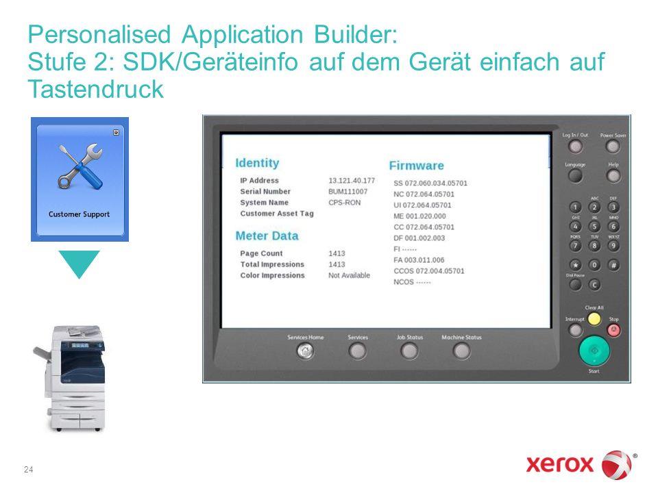 Personalised Application Builder: Stufe 2: SDK/Geräteinfo auf dem Gerät einfach auf Tastendruck 24
