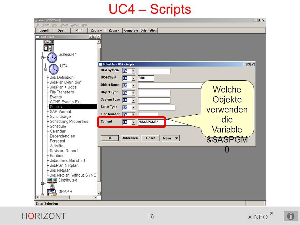 HORIZONT 16 XINFO ® UC4 – Scripts Welche Objekte verwenden die Variable &SASPGM 0