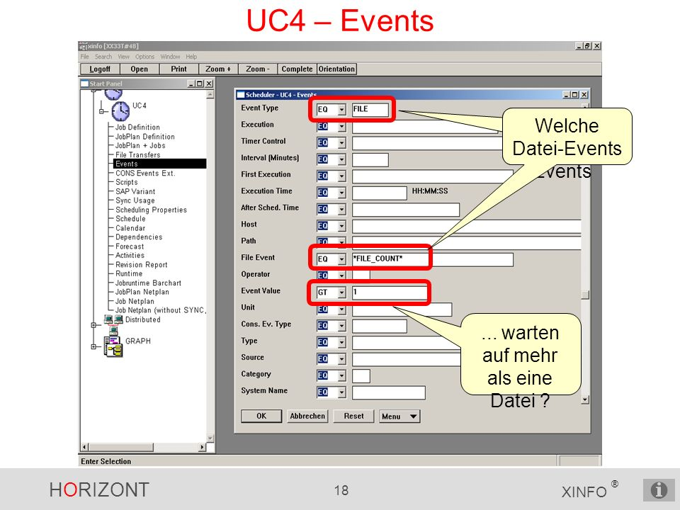 HORIZONT 18 XINFO ® UC4 – Events Welche Datei Events... warten auf mehr als eine Datei ? Welche Datei-Events