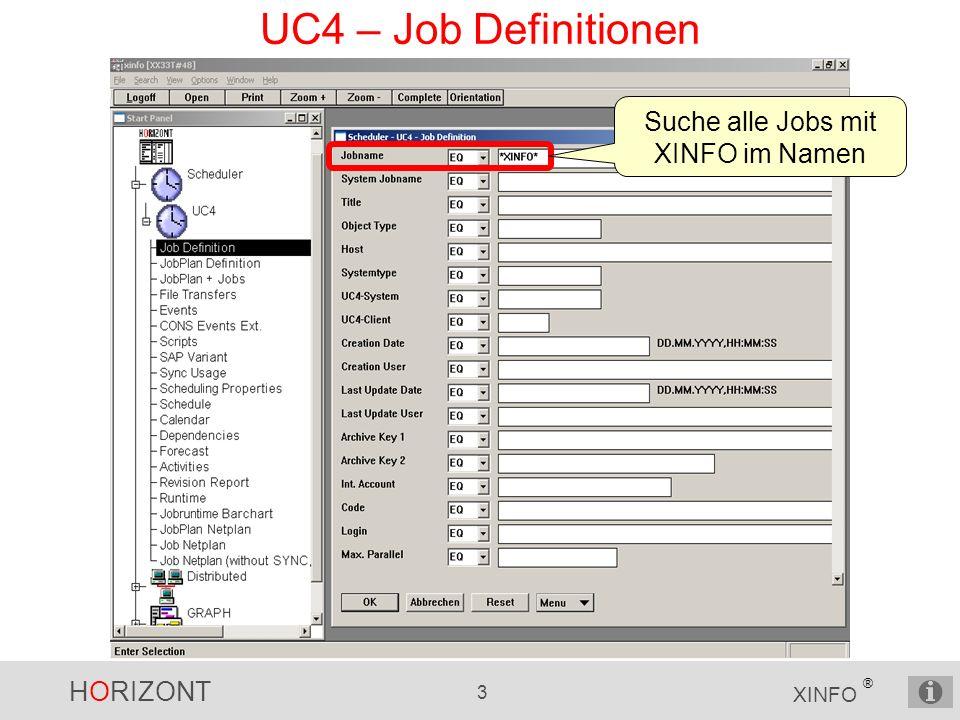 HORIZONT 3 XINFO ® UC4 – Job Definitionen Suche alle Jobs mit XINFO im Namen