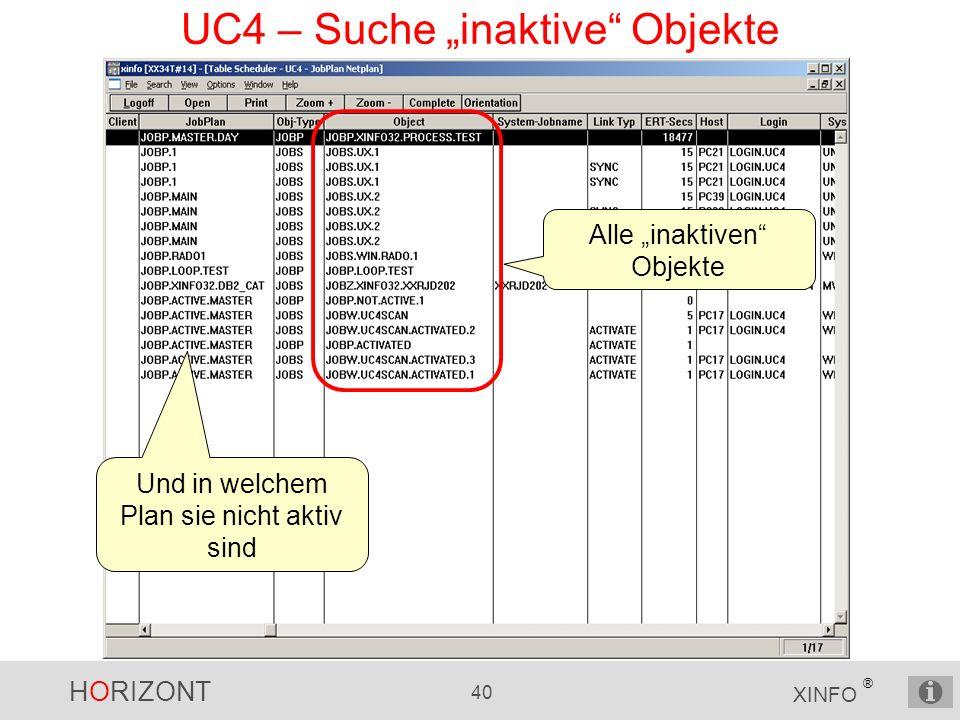 """HORIZONT 40 XINFO ® UC4 – Suche """"inaktive Objekte Alle """"inaktiven Objekte Und in welchem Plan sie nicht aktiv sind"""