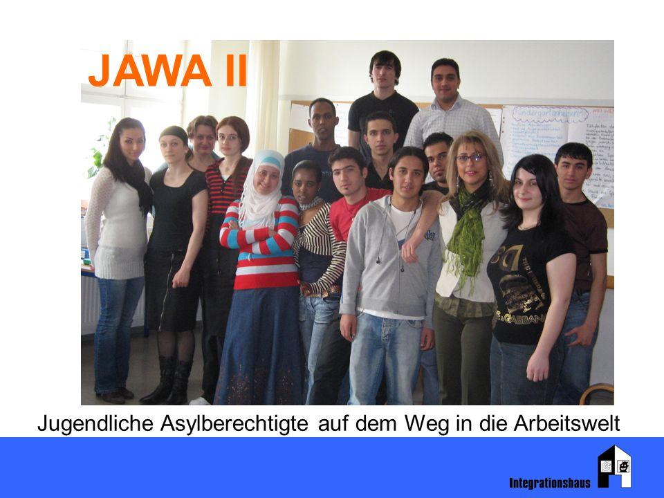 Jugendliche Asylberechtigte auf dem Weg in die Arbeitswelt JAWA II