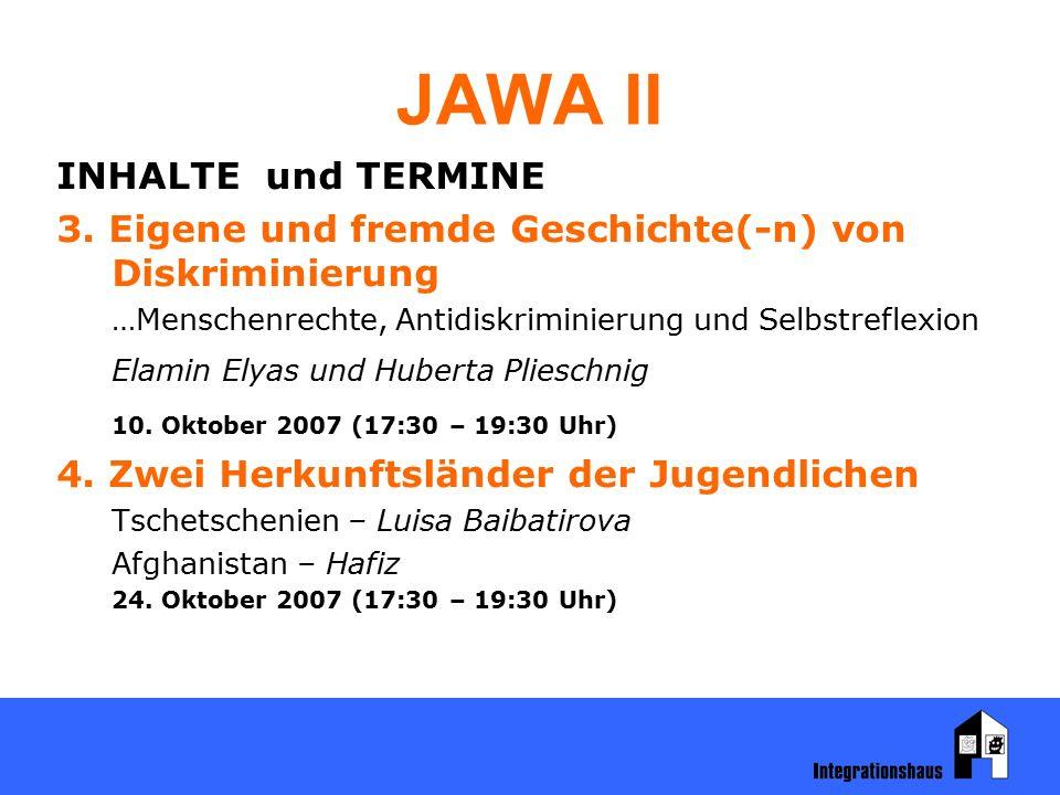 JAWA II INHALTE und TERMINE 3. Eigene und fremde Geschichte(-n) von Diskriminierung …Menschenrechte, Antidiskriminierung und Selbstreflexion Elamin El