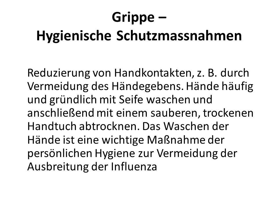 Grippe – Hygienische Schutzmassnahmen Reduzierung von Handkontakten, z.