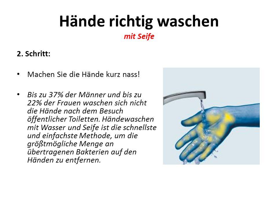 Hände richtig waschen mit Seife 2.Schritt: Machen Sie die Hände kurz nass.