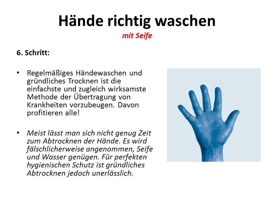 Hände richtig waschen mit Seife 6.