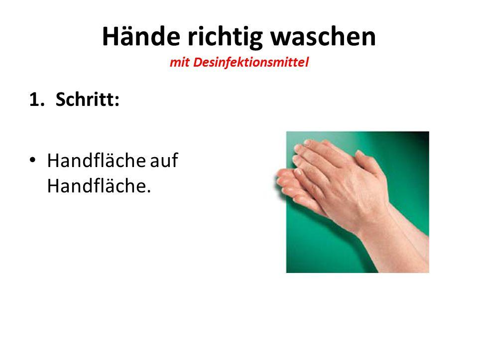 Hände richtig waschen mit Desinfektionsmittel 1.Schritt: Handfläche auf Handfläche.