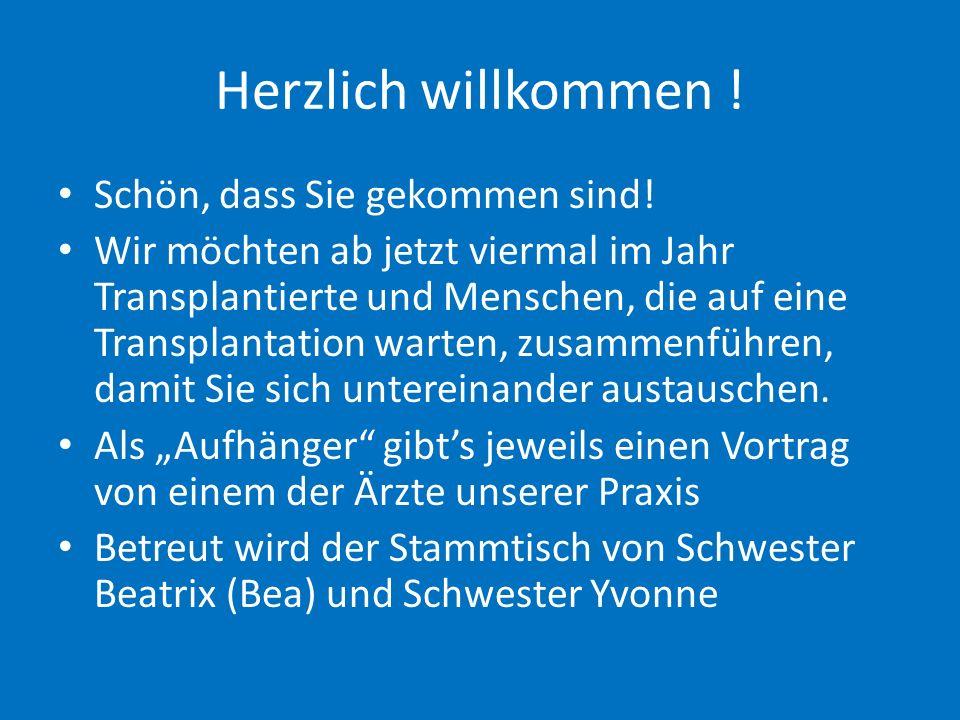 Diese Präsentation und andere finden Sie auf www.dialyse-bochum.de www.dialyse-bochum.de Deutsche Stiftung Organtransplantation unter www.dso.de www.dso.de Die Collaborative Transplant Study unter www.ctstransplant.de Die Daten einzelner Zentren unter www.bqs-outcome.de Wo kann ich nachlesen ?