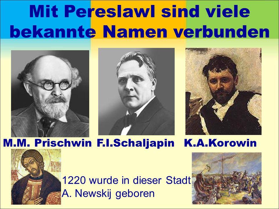 Mit Pereslawl sind viele bekannte Namen verbunden M.M.