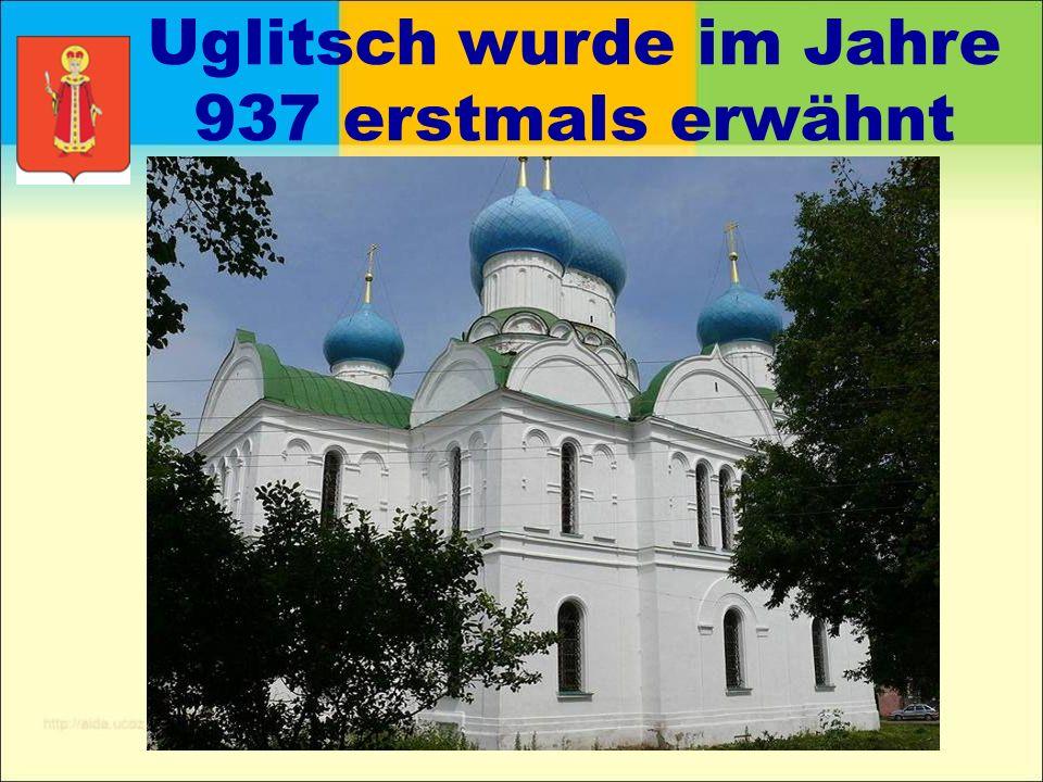 Uglitsch wurde im Jahre 937 erstmals erwähnt