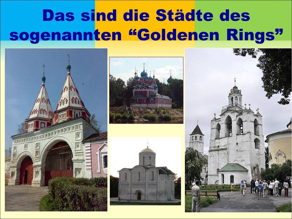 Das sind die Städte des sogenannten Goldenen Rings