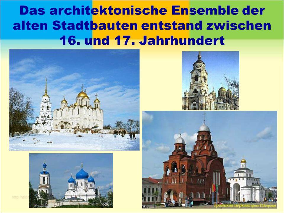 Das architektonische Ensemble der alten Stadtbauten entstand zwischen 16. und 17. Jahrhundert