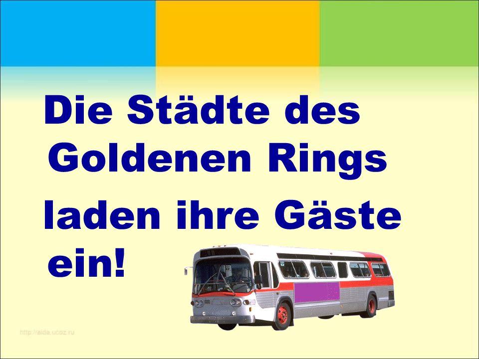 Die Städte des Goldenen Rings laden ihre Gäste ein!