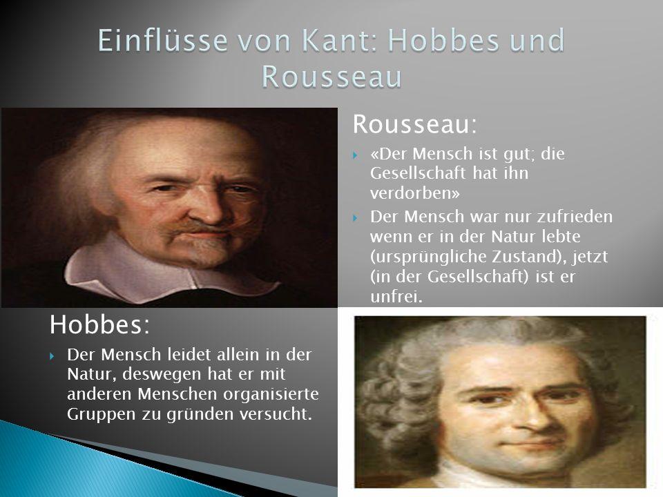 Hobbes:  Der Mensch leidet allein in der Natur, deswegen hat er mit anderen Menschen organisierte Gruppen zu gründen versucht.