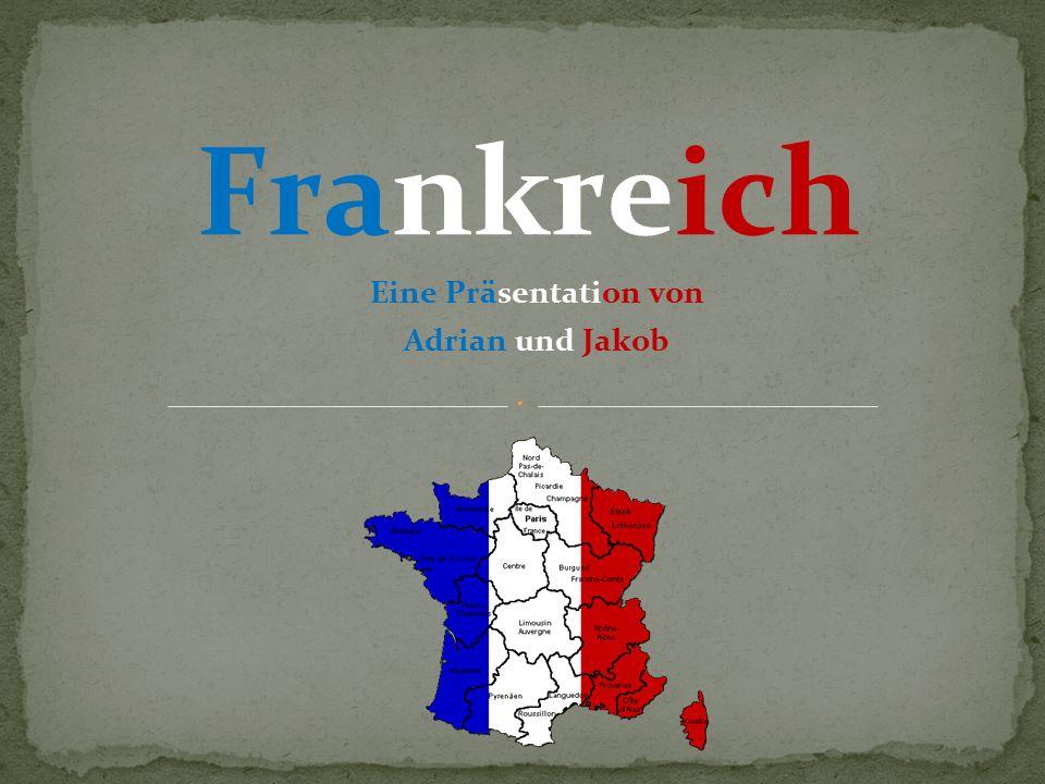 Eine Präsentation von Adrian und Jakob Frankreich