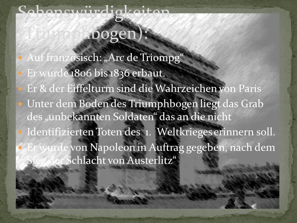 """Auf französisch: """"Arc de Triompg Er wurde 1806 bis 1836 erbaut."""