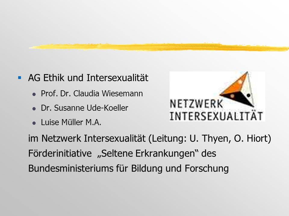  AG Ethik und Intersexualität l Prof. Dr. Claudia Wiesemann l Dr.