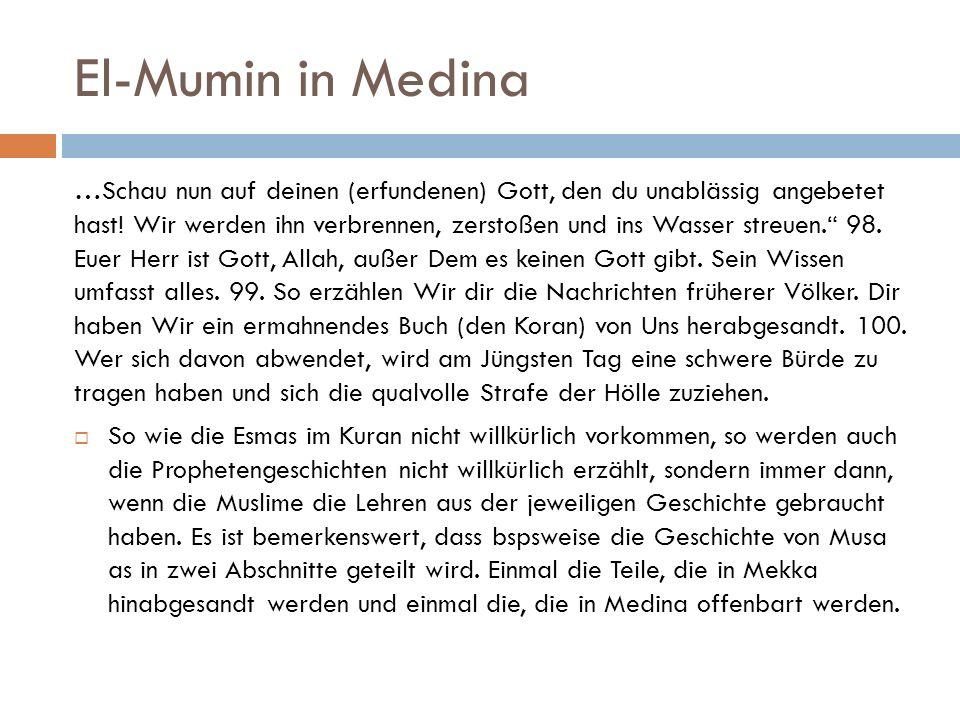 El-Mumin in Medina …Schau nun auf deinen (erfundenen) Gott, den du unablässig angebetet hast.