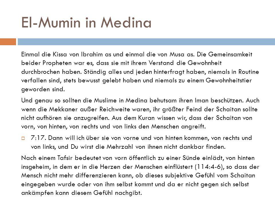 El-Mumin in Medina Einmal die Kissa von Ibrahim as und einmal die von Musa as.