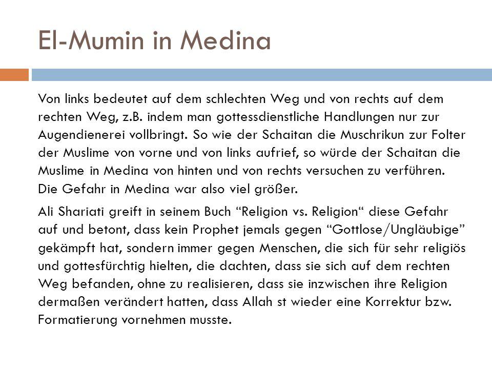 El-Mumin in Medina Von links bedeutet auf dem schlechten Weg und von rechts auf dem rechten Weg, z.B.