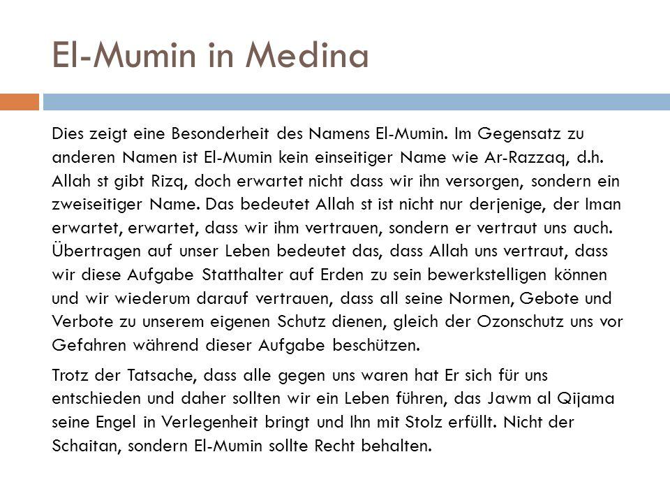 El-Mumin in Medina Dies zeigt eine Besonderheit des Namens El-Mumin.