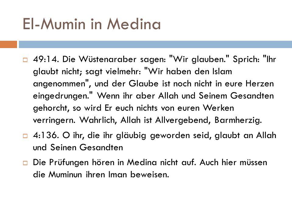 El-Mumin in Medina  49:14.