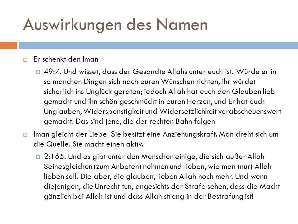 Auswirkungen des Namen  Er schenkt den Iman  49:7.
