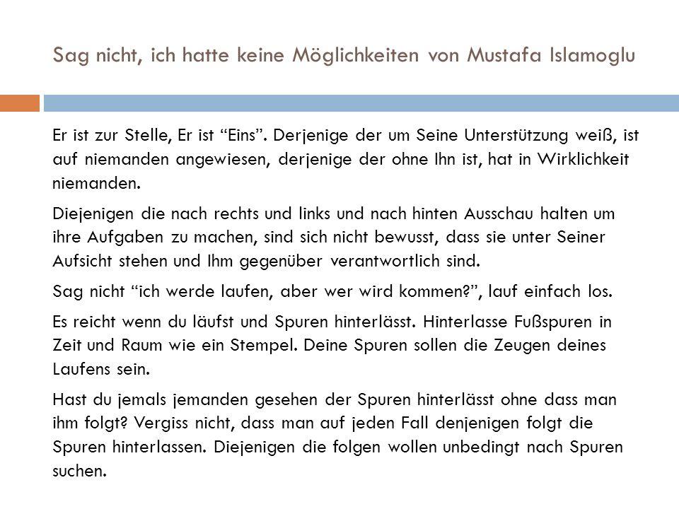 Sag nicht, ich hatte keine Möglichkeiten von Mustafa Islamoglu Er ist zur Stelle, Er ist Eins .