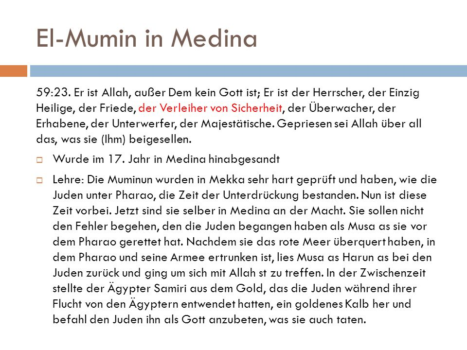 El-Mumin in Medina Das Kalb wurde nicht zufällig gewählt.