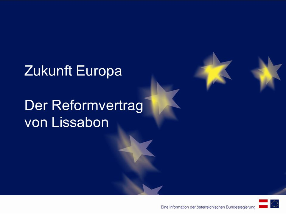 Zukunft Europa Der Reformvertrag von Lissabon