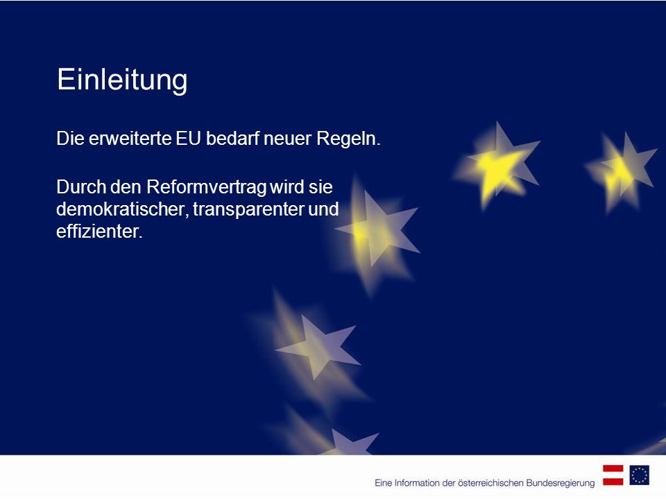 Einleitung Die erweiterte EU bedarf neuer Regeln.